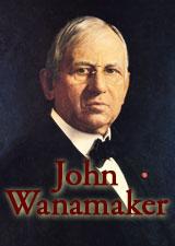 John Wanamaker